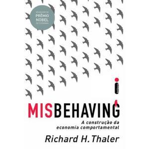 Misbehaving: A Construção Da Economia Comportamental | R$33