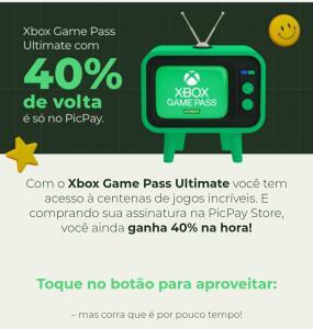 (selecionados) Xbox game pass ultimate 40% cashback PICPAY