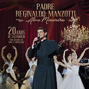 Padre Reginaldo Manzotti - Alma Missiona [CD] - R$6