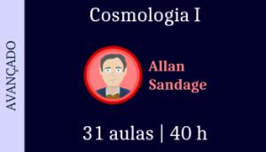 "[EaD] Curso ""Cosmologia I"" nível Allan Sandage(avançado) | Com certificado."