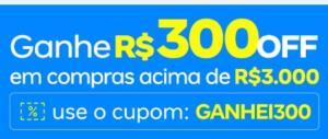 R$300 OFF acima de R$3000