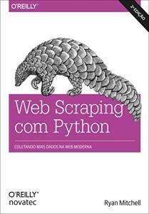 Livro - Web Scraping com Python: Coletando Mais Dados da web Moderna | R$ 40
