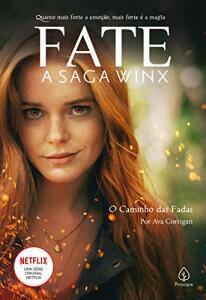 Fate: A Saga Winx - O Caminho Das Fadas | R$ 21