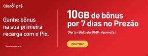 [CLIENTES CLARO | PREZÃO] 10GB na primeira recarga com PIX
