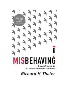 [PRIME] Misbehaving: A Construção Da Economia Comportamental R$29