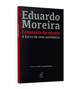 Economia Do Desejo: A Farsa Da Tese Neoliberal - Autografado - 1ª Ed. R$28