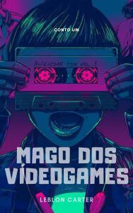 Mago dos Videogames - Ebook