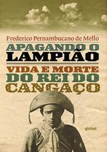 (PRIME) Apagando o Lampião: Vida e morte do rei do Cangaço | R$30