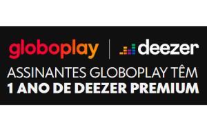 1 ano de Deezer Premium para assinantes Globoplay