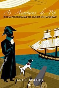 eBook As Aventuras de Pip: Minha Participação na Queda de Napoleão