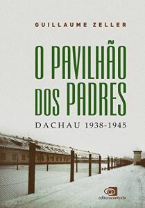 eBook O Pavilhão dos Padres: Dachau 1938 - 1945
