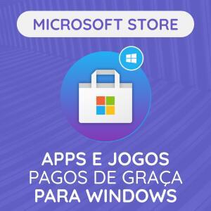 Microsoft Store: Apps e Jogos pagos de graça para Windows (Atualizado 19/04/21)