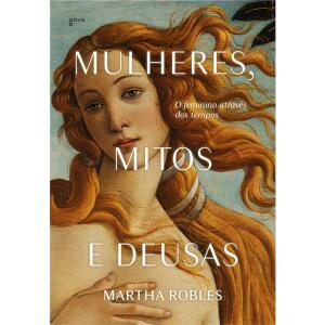 [Desconto Progressivo = R$30] Livro - Mulheres, Mitos e Deusas | R$40