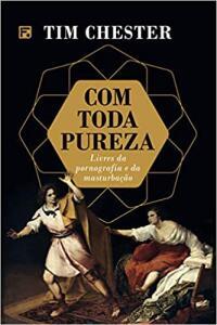 (PRIME) Com Toda Pureza - Tim Chester | R$26
