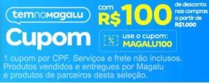 R$100 de desconto acima de R$1000 | Cupom Magazine Luiza
