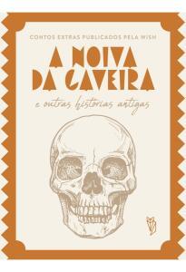 [EBOOK ] A Noiva da Caveira e outras histórias antigas
