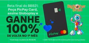 100% de volta na 1° mensalidade assinando GloboPlay com o PicPay Card | limitado a $25