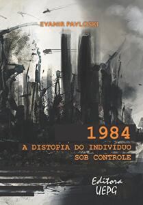 1984: a distopia do indivíduo sob controle | eBook Kindle