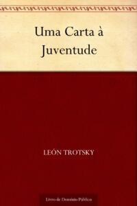 Uma Carta à Juventude | León Trotsky