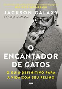 O encantador de gatos: O guia definitivo para a vida com seu felino | R$39