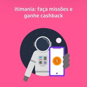 Missões itiMania Maio 2021: ganhe R$5 por tarefa