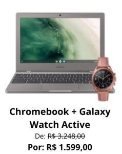 [cartão Porto Seguro] Notebook Chromebook + Galaxy Watch Active Rose | R$1599